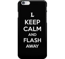 Keep Calm an Flash Away iPhone Case/Skin