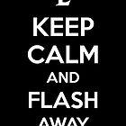 Keep Calm an Flash Away by aizo