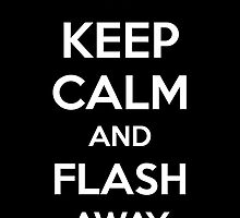 Keep Calm an Flash Away by aizo
