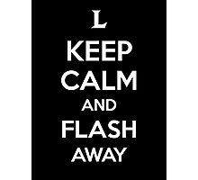 Keep Calm an Flash Away Photographic Print