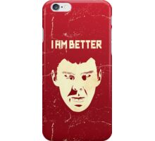 I AM BETTER iPhone Case/Skin