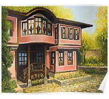 Old House in Koprivshtica Poster