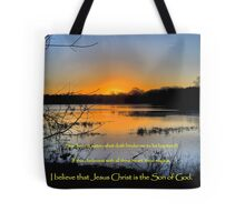 I Believe That Jesus Christ IS the Son of God Tote Bag