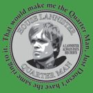 Game of thrones Quarter man with quote by Brantoe