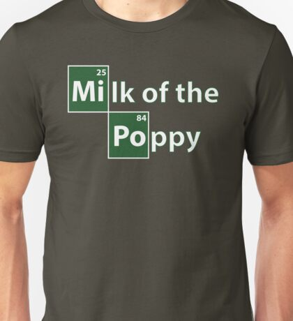 Game of Thrones Breaking Bad Milk of the Poppy Unisex T-Shirt