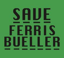 SAVE FERRIS BUELLER by Joanna  Kerr