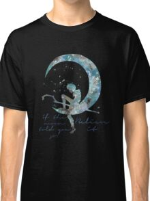 when the moon told you so Classic T-Shirt
