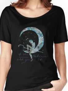 when the moon told you so Women's Relaxed Fit T-Shirt