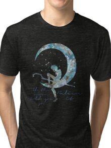 when the moon told you so Tri-blend T-Shirt