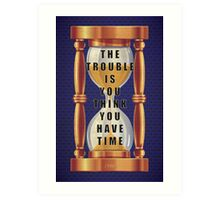 The Quote about Time with Hourglass  Art Print