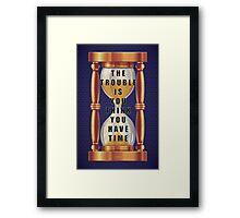 The Quote about Time with Hourglass  Framed Print