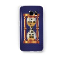 The Quote about Time with Hourglass  Samsung Galaxy Case/Skin