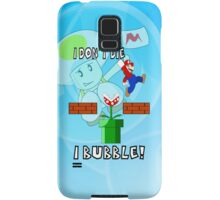 I Don't Die, I Bubble! Samsung Galaxy Case/Skin