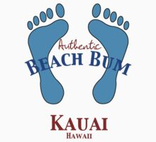 Authentic Beach Bum Kauai Hawaii by pjwuebker