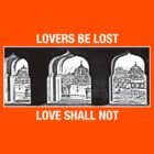 Lovers Be Lost, Love Shall Not (Light on Dark) by Chandra Kuchibhotla