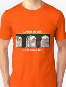 Lovers Be Lost, Love Shall Not (Light on Dark) T-Shirt