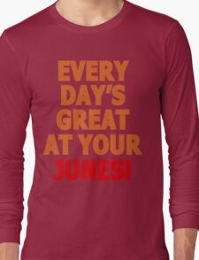 Everyday's great at your Junes! Long Sleeve T-Shirt