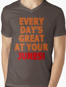 Everyday's great at your Junes! Mens V-Neck T-Shirt