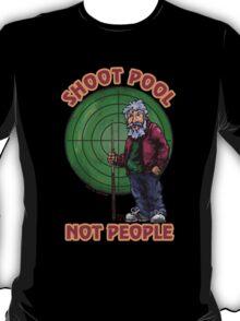 Shoot Pool Not People T-Shirt