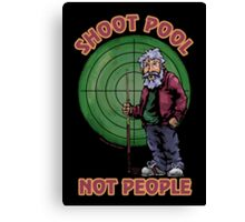 Shoot Pool Not People Canvas Print