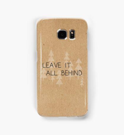 Leave It All Behind Samsung Galaxy Case/Skin