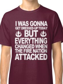 I blame the Fire Nation for my laziness Classic T-Shirt