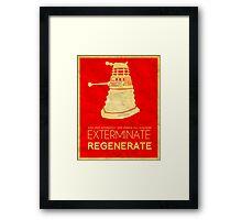 Exterminate Regenerate Framed Print