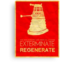 Exterminate Regenerate Canvas Print