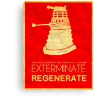 Exterminate Regenerate Canvas Print