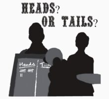 Heads? Or tails? (With text) T-Shirt