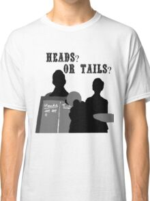 Heads? Or tails? (With text) Classic T-Shirt