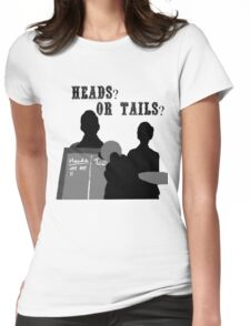 Heads? Or tails? (With text) Womens Fitted T-Shirt