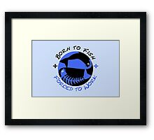 Born to Fish - Forced to Work Framed Print