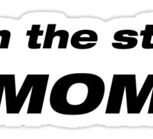 I am the stig's Mom Sticker