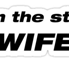 I am the stig's Wife Sticker