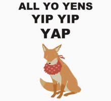 ALL YO YENS YIP YIP YAP by vergil