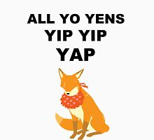 ALL YO YENS YIP YIP YAP Unisex T-Shirt