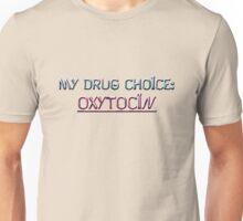 my drug of choice Unisex T-Shirt