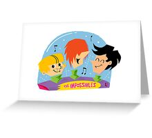 The Impossibles Greeting Card