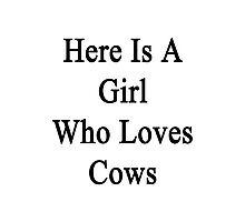Here Is A Girl Who Loves Cows  Photographic Print