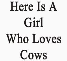 Here Is A Girl Who Loves Cows  by supernova23