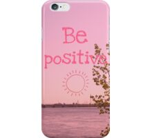 Be Positive iPhone Case/Skin