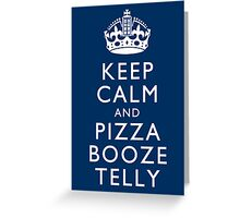Keep Calm and Pizza Booze Telly Greeting Card