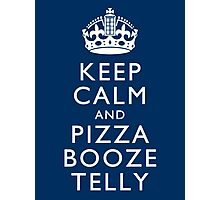 Keep Calm and Pizza Booze Telly Photographic Print