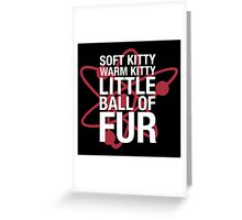 Soft Kitty Warm Kitty Greeting Card