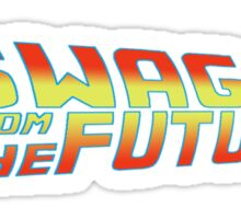 Swag from the future  Sticker