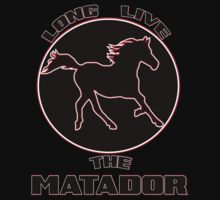 Long Live the Matador by ScoutHarvey