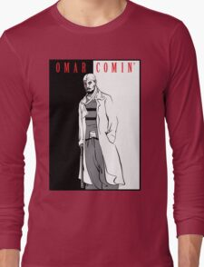 Omar Comin' Long Sleeve T-Shirt
