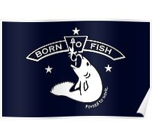 Born to Fish - Forced to Work Poster