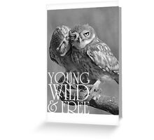 Young, Wild and Free Greeting Card
